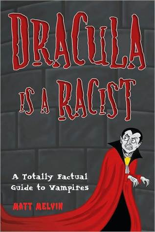 Dracula Is a Racist Matt Melvin