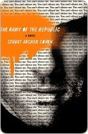 The Army of the Republic: A Novel  by  Stuart Archer Cohen