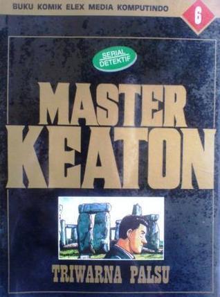 Master Keaton, No. 6: Triwarna Palsu (Master Keaton, #6) Naoki Urasawa