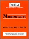 Mammography: Pretest Self-Assessment and Review  by  Linda LeFave