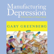 Manufacturing Depression: The Secret History of a Modern Disease  by  Gary    Greenberg