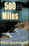 500 Miles  by  Paul Bianchetti