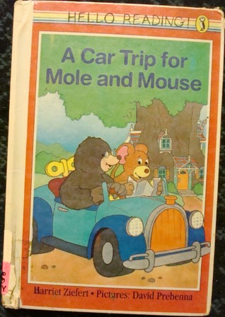A Car Trip for Mole and Mouse Harriet Ziefert