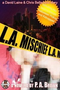 L.A. Mischief (L.A., #2)  by  P.A. Brown
