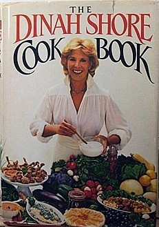 The Dinah Shore Cookbook  by  Dinah Shore