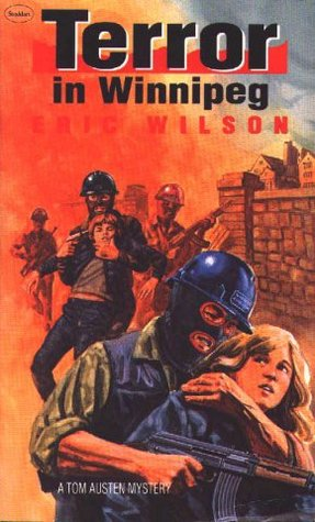 Terror in Winnipeg (The Tom and Liz Austen Mysteries, #19)  by  Eric  Wilson