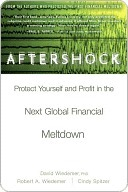 Aftershock: Protect Yourself and Profit in the Next Global Financial Meltdown  by  David Wiedemer