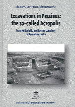 Excavations in Pessinus: The So-Called Acropolis: From Hellenistic and Roman Cemetery to Byzantine Castle  by  Hugo Thoen