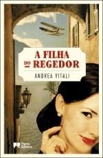 A Filha do Regedor  by  Andrea Vitali