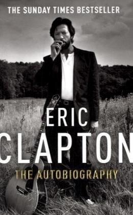 Eric Clapton: The Autobiography Eric Clapton