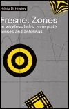 Fresnal Zones in Wireless Links, Zone Plate Lenses and Antennas  by  Hristo D. Hristov