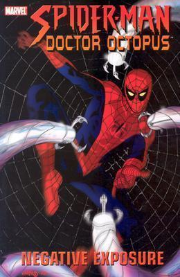 Spider-Man/Doctor Octopus: Negative Exposure Brian K. Vaughan
