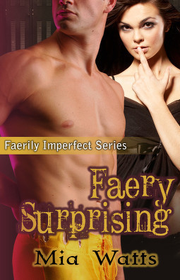 Faery Surprising (Faerily Imperfect #2)  by  Mia Watts