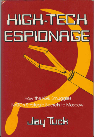 High-Tech Espionage  by  Jay Tuck