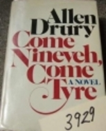 Come Nineveh, Come Tyre: The Presidency of Edward M. Jason  by  Allen Drury