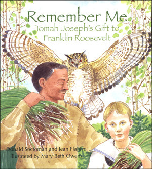 Remember Me: Tomah Josephs Gift to Franklin Roosevelt  by  Donald Soctomah