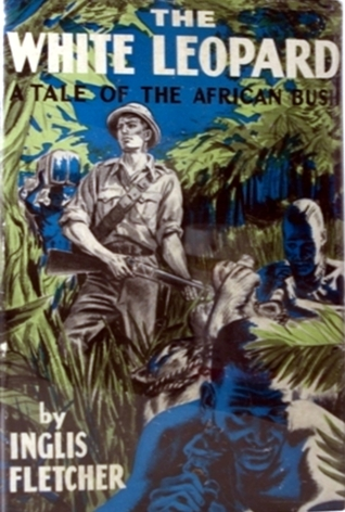 The White Leopard: A Tale of the African Bush Inglis Fletcher
