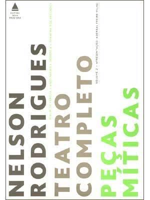 Peças Míticas  by  Nelson Rodrigues