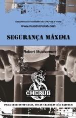 Segurança Máxima (Cherub, #3) Robert Muchamore