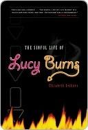 Sinful Life of Lucy Burns  by  Elizabeth Leiknes