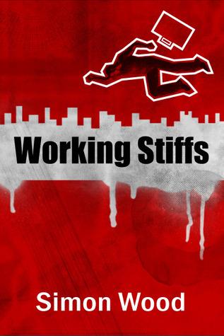 Working Stiffs  by  Simon Wood