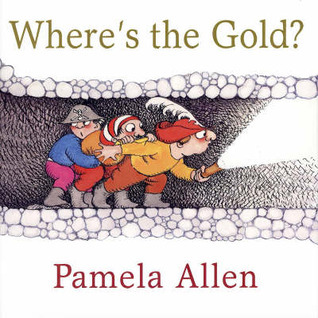 Wheres the Gold?  by  Pamela Allen