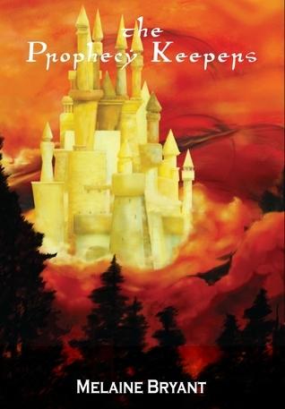 The Prophecy Keepers (The Prophecy Keepers, #1) Melaine Bryant