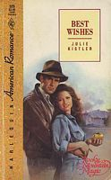 Best Wishes (Rocky Mountain Magic, #1) (Harlequin  American Romance, #329)  by  Julie Kistler