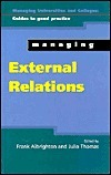 Managing External Relations in Higher Education  by  Frank Albrighton