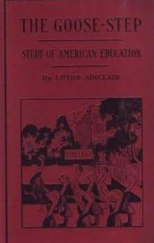 The Goose-Step: A Study Of American Education  by  Upton Sinclair