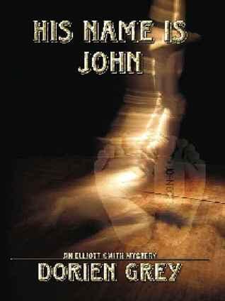 His Name Is John  by  Dorien Grey