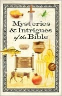 Mysteries and Intrigues of the Bible Howard Books Staff
