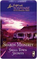 Small Town Secrets  by  Sharon Mignerey
