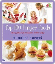Top 100 Finger Foods: 100 Recipes for a Healthy, Happy Child  by  Annabel Karmel