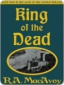 King of the Dead [Book Two of the Lens of the World Trilogy] R.A. MacAvoy