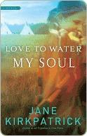 Love to Water My Soul Jane Kirkpatrick