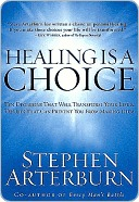 Healing Is a Choice  by  Stephen Arterburn
