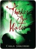 Thicker Than Water  by  Carla Jablonski