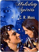 Holiday Spirits  by  C.R. Moss
