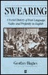 Swearing: A Social History of Foul Language, Oaths and Profanity in English  by  Geoffrey Hughes
