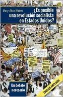 Es posible una revolución socialista en Estados Unidos? Mary-Alice Waters