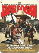 Slocum and the Deadwood Deal (Slocum #314) Jake Logan