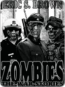 Zombies: The War Stories Eric Brown