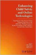 Enhancing Child Safety and Online Technologies: Final Report of the Internet Safety Technical Task Force John Palfrey