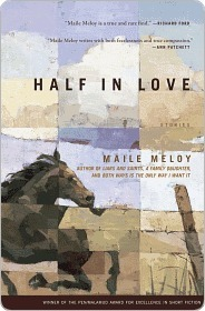 Half in Love: Stories  by  Maile Meloy