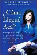 Como Llegue Aca?  by  Barbara De Angelis