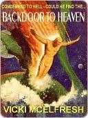 Backdoor to Heaven  by  Vicki McElfresh