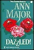 Dazzled!: Dazzle/Meant to Be/Beyond Love  by  Ann Major