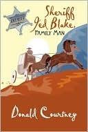 Sheriff Jed Blake, Family Man  by  Donald Courtney