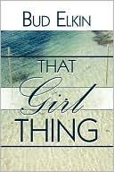 That Girl Thing  by  Bud Elkin